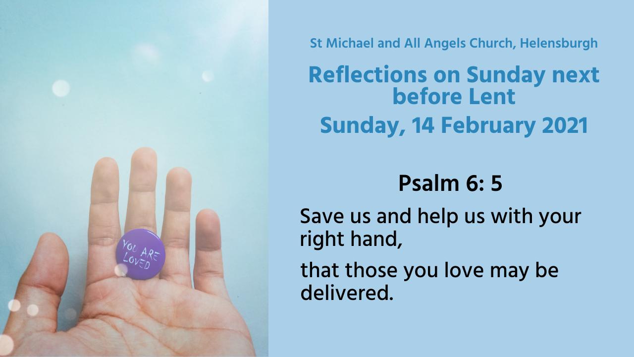 Reflections on Sunday next before Lent, 14 February 2021